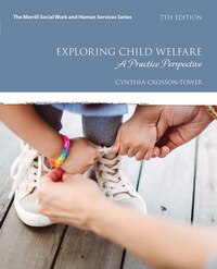 Exploring Child Welfare: A Practice Perspective, With Enhanced Pearson Etext -- Access Card Package