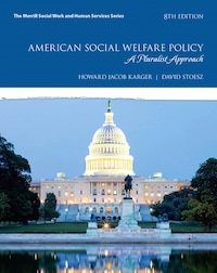 American Social Welfare Policy: A Pluralist Approach, With Enhanced Pearson Etext -- Access Card…