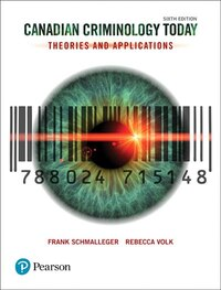 Canadian Criminology Today: Theories And Applications, Sixth Canadian Edition