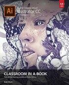 Adobe Illustrator Cc Classroom In A Book (2015 Release)
