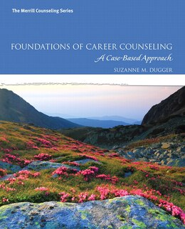 Book Foundations Of Career Counseling: A Case-based Approach With Mycounselinglab With Pearson Etext… by Suzanne M. Dugger