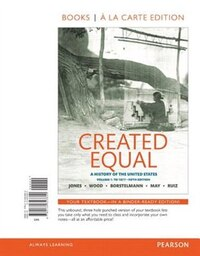 Created Equal: A History Of The United States, Volume 1 , Books A La Carte Edition