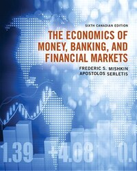 The Economics Of Money, Banking And Financial Markets, Sixth Canadian Edition Plus Myeconlab With…