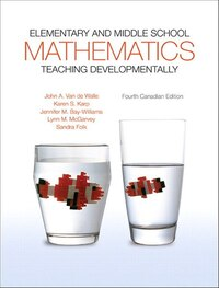 Elementary And Middle School Mathematics: Teaching Developmentally, Fourth Canadian Edition