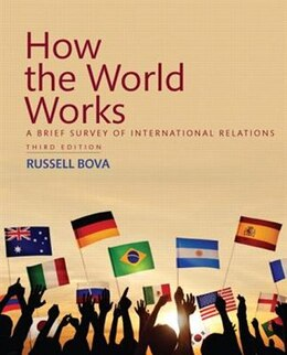 Book How The World Works: A Brief Survey Of International Relations by Russell Bova