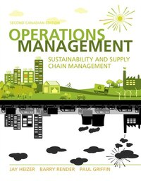 Operations Management: Sustainability And Supply Chain Management, Second Canadian Edition Plus New…