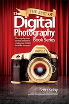 The Best Of The Digital Photography Book Series: The Step-by-step Secrets For How To Make Your…