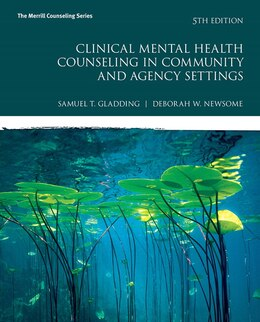 Book Clinical Mental Health Counseling In Community And Agency Settings by Samuel T. Gladding