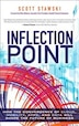 Inflection Point: How The Convergence Of Cloud, Mobility, Apps, And Data Will Shape The Future Of Business by Scott Stawski