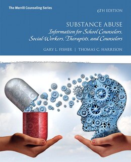 Book Substance Abuse: Information For School Counselors, Social Workers, Therapists, And Counselors by Gary L. Fisher