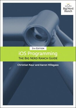 Book Ios Programming: The Big Nerd Ranch Guide by Christian Keur