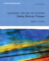 Learning The Art Of Helping: Building Blocks And Techniques With Mycounselinglab Without Pearson…
