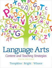 Language Arts: Content And Teaching Strategies, Sixth Canadian Edition
