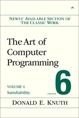 Book The Art Of Computer Programming, Volume 4, Fascicle 6: Satisfiability by Donald E. Knuth