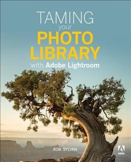 Book Taming Your Photo Library With Adobe Lightroom by Rob Sylvan