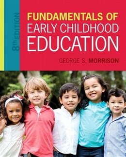 Book Fundamentals Of Early Childhood Education With Enhanced Pearson Etext -- Access Card Package by George S. Morrison
