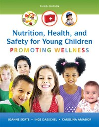 Nutrition, Health And Safety For Young Children: Promoting Wellness, Enhanced Pearson Etext With…