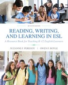 Reading, Writing And Learning In Esl: A Resource Book For Teaching K-12 English Learners With…