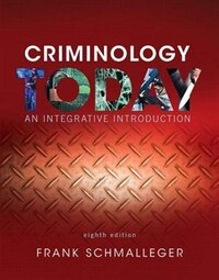 Revel For Criminology Today: An Integrative Introduction, Student Value Edition -- Access Card…