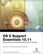 Os X Support Essentials 10.11 - Apple Pro Training Series (includes Content Update Program…