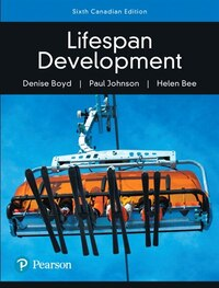 Lifespan Development, Sixth Canadian Edition