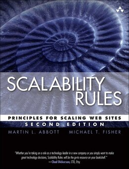 Book Scalability Rules: Principles For Scaling Web Sites by Martin L. Abbott