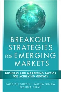 Book Breakout Strategies For Emerging Markets: Business And Marketing Tactics For Achieving Growth by Jagdish N. Sheth
