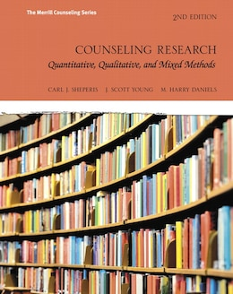 Book Counseling Research: Quantitative, Qualitative, And Mixed Methods With Myeducationlab With Pearson… by Carl J. Sheperis