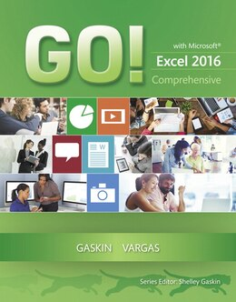 Book Go! With Microsoft Excel 2016 Comprehensive by Shelley Gaskin