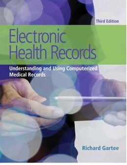 Book Electronic Health Records: Understanding And Using Computerized Medical Records Plus New… by Richard Gartee