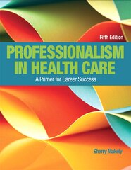 Professionalism In Health Care Plus New Mylab Health Professions With Pearson Etext--access Card…