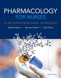 Pharmacology For Nurses: A Pathophysiologic Approach Plus Mynursinglab With Pearson Etext -- Access…