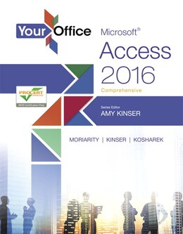 Book Your Office: Microsoft  Access 2016 Comprehensive by Amy S. Kinser