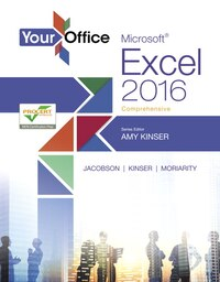 Your Office: Microsoft Excel 2016 Comprehensive