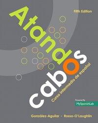 Atando Cabos: Curso Intermedio De Español With Myspanishlab With Etext -- Access Card Package