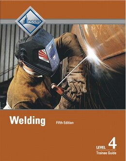 Book Welding Level 4 Trainee Guide by Nccer