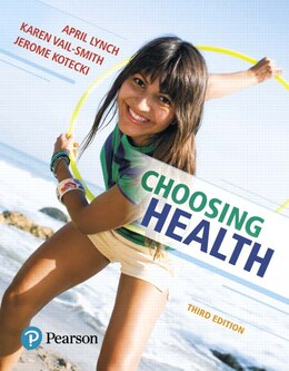 Book Choosing Health Plus Masteringhealth With Pearson Etext -- Access Card Package by April Lynch