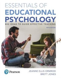 Essentials Of Educational Psychology: Big Ideas To Guide Effective Teaching, Plus Myeducationlab…