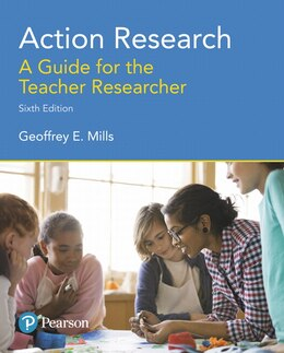 Book Action Research: A Guide For The Teacher Researcher, With Enhanced Pearson Etext -- Access Card… by Geoffrey E. Mills