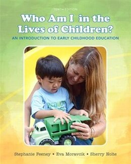 Book Who Am I In The Lives Of Children? With Enhanced Pearson Etext With Video Analysis Tool -- Access… by Stephanie Feeney