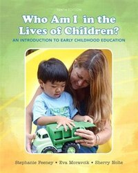Who Am I In The Lives Of Children? With Enhanced Pearson Etext With Video Analysis Tool -- Access…