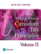 Byrd & Chen's Canadian Tax Principles, 2016 - 2017 Edition, Volume 2