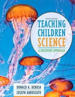 Book Teaching Children Science: A Discovery Approach, Enhanced Pearson Etext With Loose-leaf Version… by Donald A. Derosa