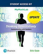 Thinking Quantitatively: Communicating With Numbers Update Mymathlab Access Card With Guided…