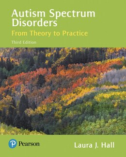 Book Autism Spectrum Disorders: From Theory To Practice, With Enhanced Pearson Etext -- Access Card… by Laura J. Hall