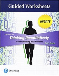 Guided Worksheets For Thinking Quantitatively: Communicating With Numbers Update