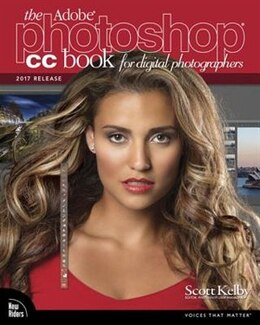 Book The Adobe Photoshop Cc Book For Digital Photographers (2017 Release) by Scott Kelby