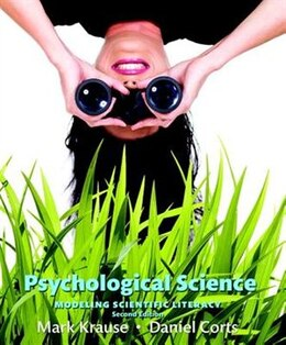 Book Psychological Science: Modeling Scientific Literacy Plus Mypsychlab With Pearson Etext -- Access… by Mark Krause