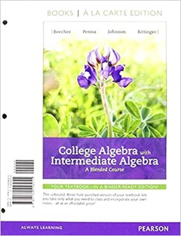 Book College Algebra With Intermediate Algebra: A Blended Course, Books A La Carte Edition by Judith A. Beecher