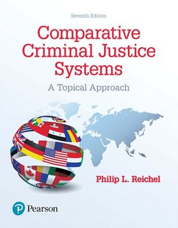 Book Comparative Criminal Justice Systems: A Topical Approach by Philip L. Reichel